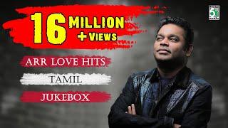 A. R. Rahman  Top 10 Love Hit Songs | Tamil Movie Audio Jukebox