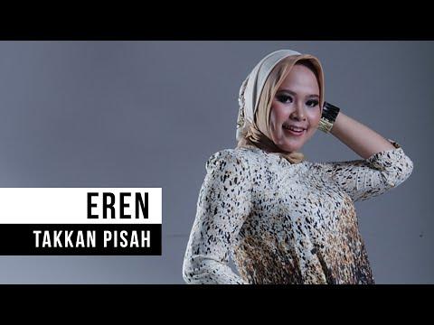 Eren - Takkan Pisah (Official Video)