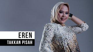 Eren  Takkan Pisah Official Video