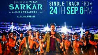 Sarkar Single Track | Vijay | Sept 24 6pm |A R Murukadoss