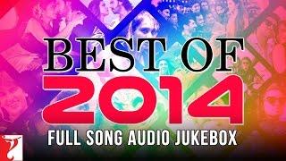 Best of 2014 | Full Songs | Audio Jukebox