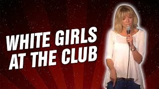 White Girls at The Club (Stand Up Comedy)