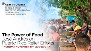 The Power of Food: José Andrés on Puerto Rico Relief Efforts
