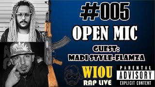 Episode 030 ✪ Open Mic -Session 5- ✪ Guest: Madi Style-Flamza (10-04-2018)