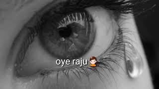 Oye raju pyar na kariyo kariyo dil💔 tut jata hai heart touching status
