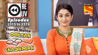 Weekly Reliv | Taarak Mehta Ka Ooltah Chashmah | 16th October to 20th October 2017 | Ep 2315 to 2319