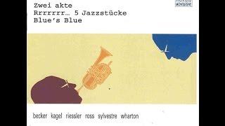 mauricio kagel - rrrrrrr... 5 jazzstücke (1981-2, 1986)