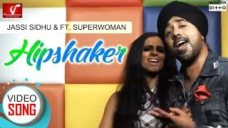 Jassi Sidhu Ft.Superwoman - Hipshaker | Latest Punjabi Song | Vvanjhali Records