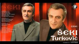 Seki Turkovic - Sedi malo za moj sto - (Audio 2005)