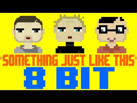 Something Just Like This [8 Bit Tribute to The Chainsmokers & Coldplay] - 8 Bit Universe