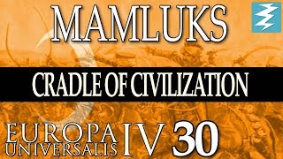 MANDATE IS BROKEN [30] - MAMLUKS - Cradle of Civilization EU4 Paradox Interactive