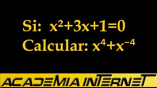 Si x2+3x+1=0 Calcular x4+x-4