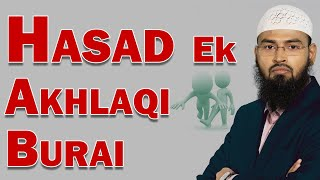 Hasad Ek Akhlaqi Burai (Complete Lecture) By Adv. Faiz Syed