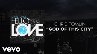 Chris Tomlin - God Of This City (Lyrics And Chords)