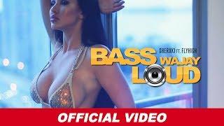 Bass Wajay Loud (Full Video Song) | $heraki ft. FlyHigh | Latest Punjabi Songs 2017