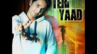 Teri Yaad Naa Aave | Nakul Sharma Song | Punjabi Songs 2015 Latest Hit |