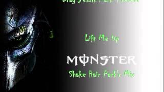 Drag Jessik Park' Present Lift Me Up ( Monster Shake Hair Park'r Mix)