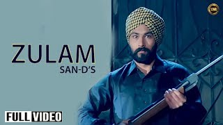 ZULAM || OFFICIAL VIDEO || SAN-D || YAAR ANMULLE RECORDS 2016