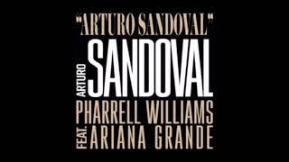 Pharrell Williams - Arturo Sandoval ft. Ariana Grande