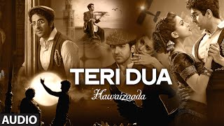 'Teri Dua' Full Audio Song | Ayushmann Khurrana | Hawaizaada | T-Series