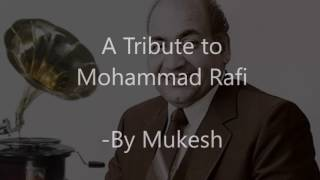 Tribute to mohammed rafi by mukesh