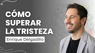 Cómo Superar La Tristeza- Levanta tu ánimo en 5 minutos para que recuperes esa actitud alegre