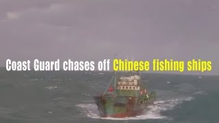 Coast Guard chases off Chinese fishing ships