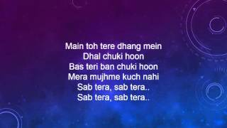 SAB TERA Video Song Lyrics | BAAGHI | Tiger Shroff, Shraddha Kapoor | Armaan Malik | Amaal Mallik