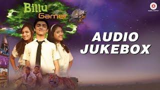 Billu Gamer - Full Album | Girija, Shreya, Ajay, Ameya & Girija Joshi | Bapi Tutul