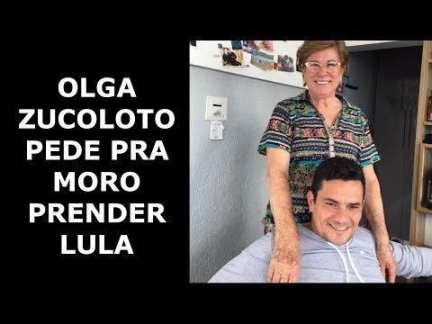 OLGA ZUCOLOTO PEDE PRA MORO PRENDER LULA