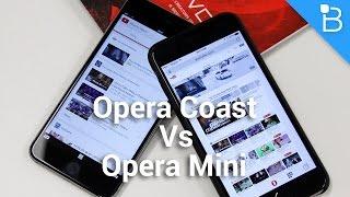 Opera Coast Vs. Opera Mini - Which Should You Choose?
