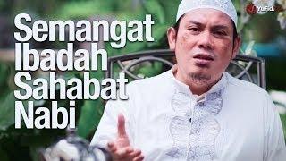 Renungan Islam: Motivasi Ibadah Sahabat Nabi - Ustadz Ahmad Zainuddin, Lc.