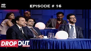Dropout Pvt Ltd- Full Episode 16 - The final showdown!