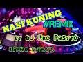 Download Nasi kuning remix by dj eko prstyo