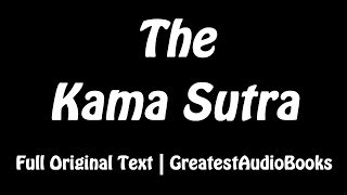 THE KAMA SUTRA by Mallanaga Vatsyayana - FULL AudioBook | Kamasutra - Sex & Love