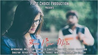 images New Hindi Song Tere Pyar Mein Niyaz Harshita Heart Touching Romantic Song 2017 By Nitish Asthana