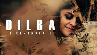 Dilba - I Remember U  (Lyric Video)