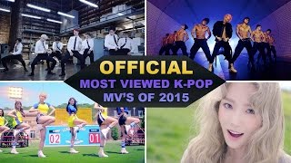 [TOP 30] Most Viewed K-Pop Music Videos of 2015 (OFFICIAL RANKING)