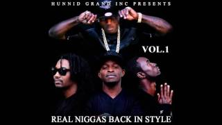 Real Niggas Back In Style - Hunnid ft Codi, Waccs, and Spade
