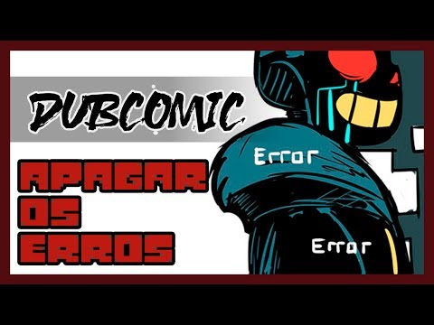Apagar os Erros (Undertale DubComic Ft. O Show de Goat e SwapPaps Dubs Br)