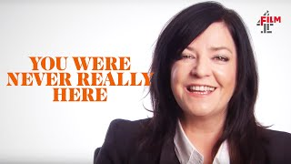 Lynne Ramsay on You Were Never Really Here   Interview Special   Film4