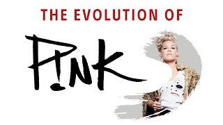 The Evolution of: P!nk  (2000 - 2017)
