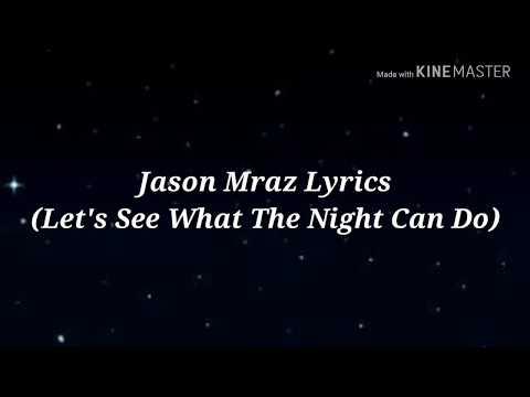 Jason Mraz - Let's See What The Night Can Do ( Lyrics )
