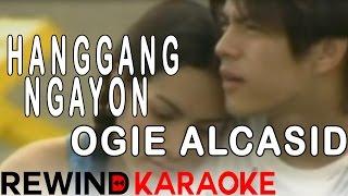 Ogie Alcasid   Hanggang Ngayon   Karaoke Version