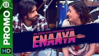 Enaaya - Promo   An Eros Now Original Series   All Episodes Streaming Now