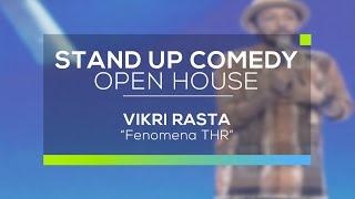 Fenomena THR - Vikri Rasta (Stand Up Comedy Open House)