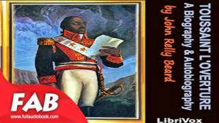Toussaint L'Ouverture A Biography and Autobiography PArt 1/2 Full Audiobook by John Relly BEARD