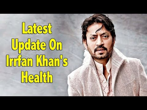 Xxx Mp4 Here S The Latest Update On Irrfan Khan S Health 3gp Sex