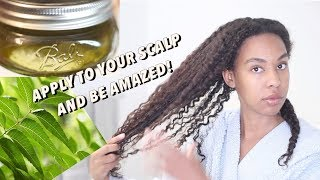 Neem Oil for Super Long Natural Hair, Fast Growth and Scalp Stimulation Treatment