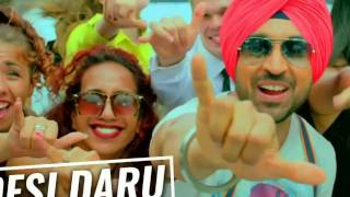 Desi Daru / Sardaarji 2 / Diljit Dosanjh/ Latest Punjabi Song 2016